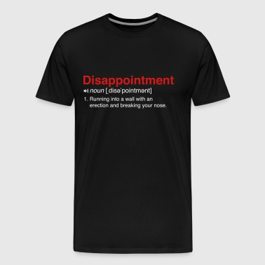 Disappointment Definition - Men's Premium T-Shirt
