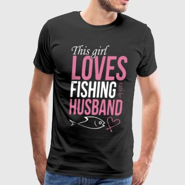 Loves Fishing Husband Shirt - Men's Premium T-Shirt