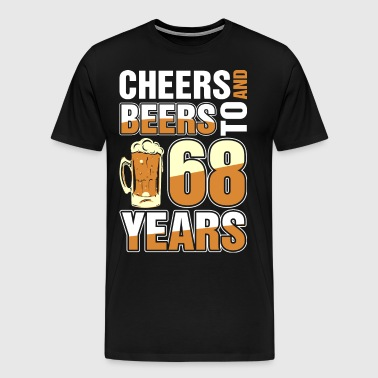 Cheers And Beers To 68 Years - Men's Premium T-Shirt