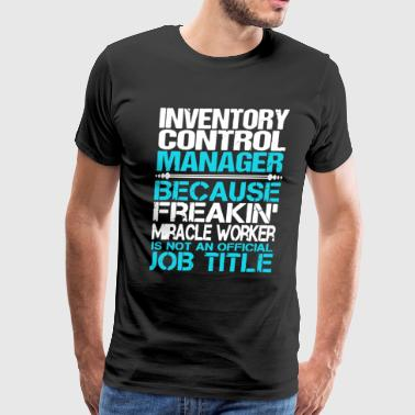 Inventory Control Manager T Shirt - Men's Premium T-Shirt