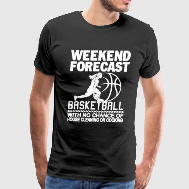 WEEKEND FORECAST BASKETBALL - Men's Premium T-Shirt