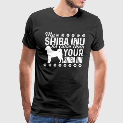 MY SHIBA INU IS CUTE THAN YOUR SHIBA INU SHIRT - Men's Premium T-Shirt