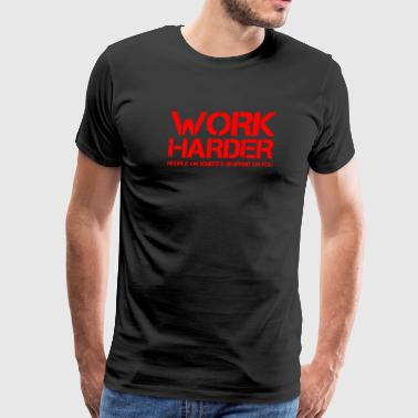 Work Harder - Men's Premium T-Shirt
