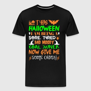 This Halloween Tired Moody Coal Miner Candy - Men's Premium T-Shirt