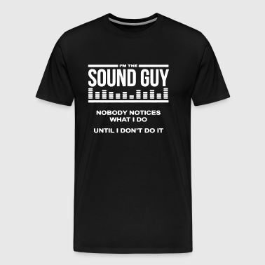 Sound Guy Shirt - Men's Premium T-Shirt