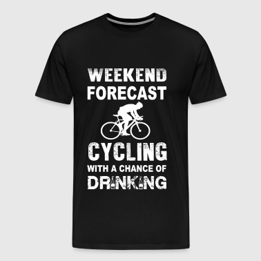 Weekend forecast cycling - Chance of drinking - Men's Premium T-Shirt