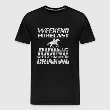 Riding with a chance of drinking t - shir - Men's Premium T-Shirt
