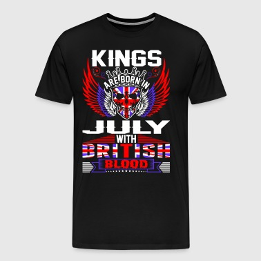 Kings Are Born In July With British Blood - Men's Premium T-Shirt
