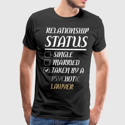 Relationship Single Married Psychotic Lawyer - Men's Premium T-Shirt