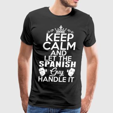 Keep Calm Spanish Guy Handle It - Men's Premium T-Shirt