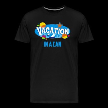 Vacation In A Can - Men's Premium T-Shirt