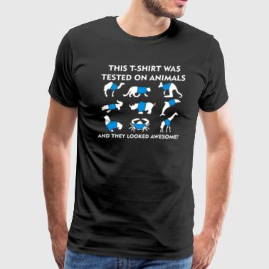 Tested On Animals They Looked Awesome - Men's Premium T-Shirt