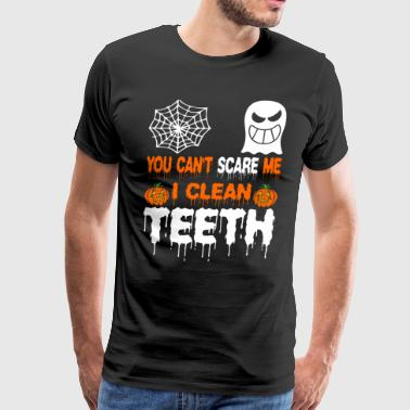 You Cant Scare Me I Clean Teeth Halloween - Men's Premium T-Shirt