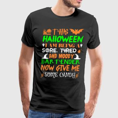 This Halloween Tired Moody Bartender Candy - Men's Premium T-Shirt