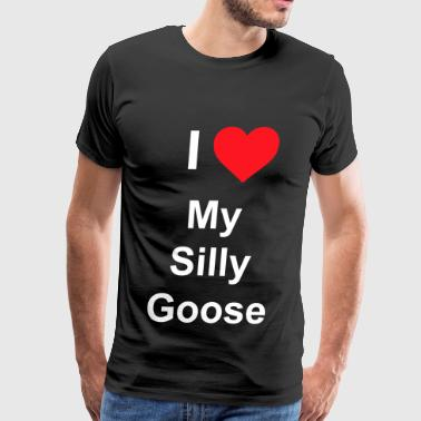 I love My Silly Goose - Men's Premium T-Shirt