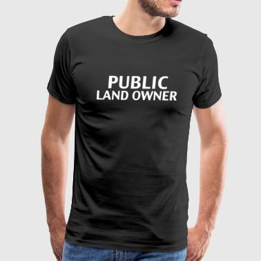 PUBLIC LAND OWNER - Men's Premium T-Shirt