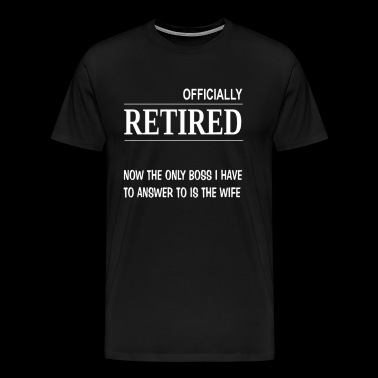 RETIRED RETIREMENT Funny T shirt - Men's Premium T-Shirt