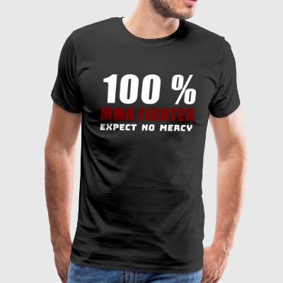 100 % MMA - Fighter Expect no mercy! - Men's Premium T-Shirt