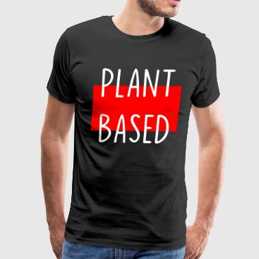 plant based - Men's Premium T-Shirt