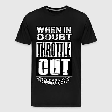 MX Doubt Throttle Out - Men's Premium T-Shirt