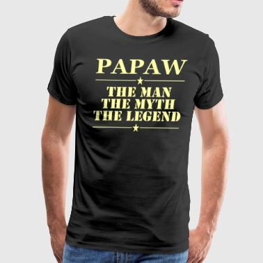 Papaw The Man The Myth The Legend - Men's Premium T-Shirt