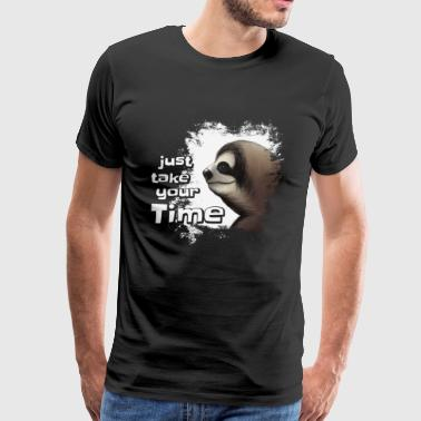 take your time sloth chilled relaxed lazy gift - Men's Premium T-Shirt