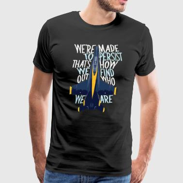 Persist Blue Angels Flying Pilot Planes - Men's Premium T-Shirt