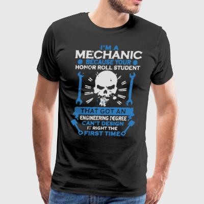 I m a Mechanic - Men's Premium T-Shirt