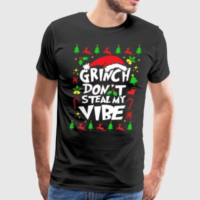 Grinch Don't Steal My Vibe Xmas - Men's Premium T-Shirt