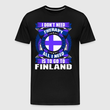 I Dont Need Therapy All I Need Is To Go To Finland - Men's Premium T-Shirt