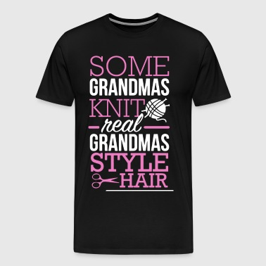 Some Grandmas Knit Hairstylist Shirt - Men's Premium T-Shirt