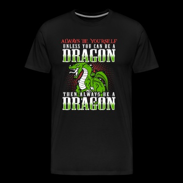 Dragon, Dragon Lover, Chinese Dragon, Quote - Men's Premium T-Shirt