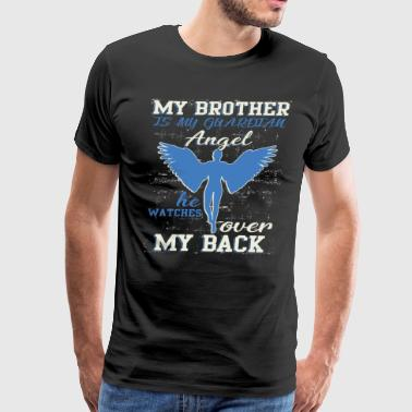 My Brother Is My Guardian Angel T Shirt - Men's Premium T-Shirt