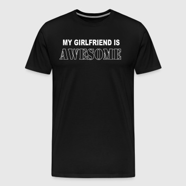 My Girlfriend is Awesome - Men's Premium T-Shirt