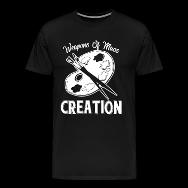 Artist Weapons Of Mass Creation Shirt - Men's Premium T-Shirt