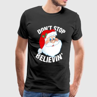 Don't Stop Believin In Santa Claus - Men's Premium T-Shirt