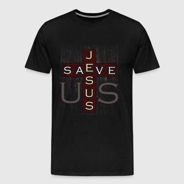 Jesus Save Us Cross - Men's Premium T-Shirt