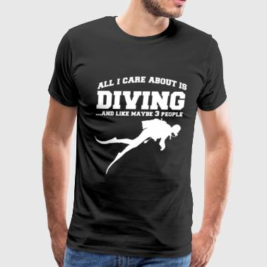 All I care about is diving! - Men's Premium T-Shirt