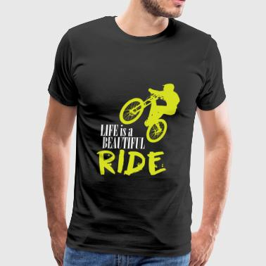 Mountainbiker gift life is a beautiful ride - Men's Premium T-Shirt
