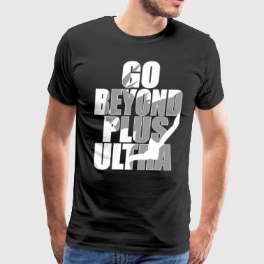 beyond plus ultra - Men's Premium T-Shirt