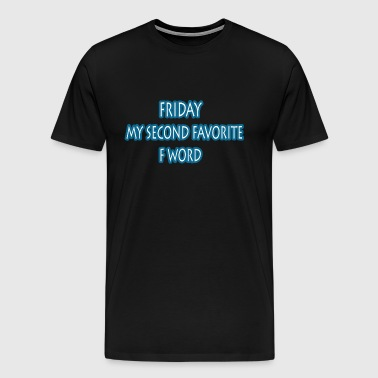 friday my second favorite - Men's Premium T-Shirt