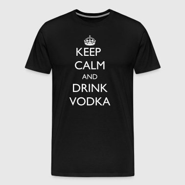 Keep Calm and Drink Vodka - Men's Premium T-Shirt