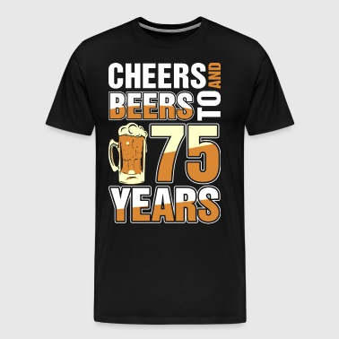 Cheers And Beers To 75 Years - Men's Premium T-Shirt