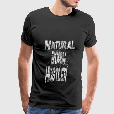 natural born Hustler 1 - Men's Premium T-Shirt