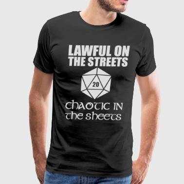 Lawful In The Streets Chaotic In The Sheets - Men's Premium T-Shirt