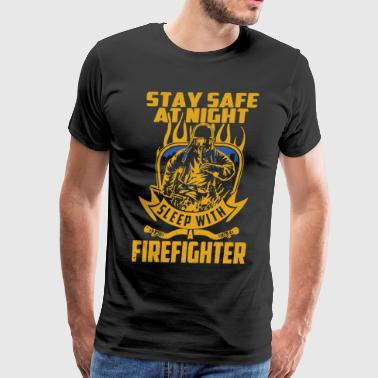 Stay Safe At Night Sleep With Firefighter T Shirt - Men's Premium T-Shirt