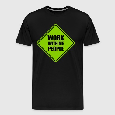 Work With Me - Men's Premium T-Shirt