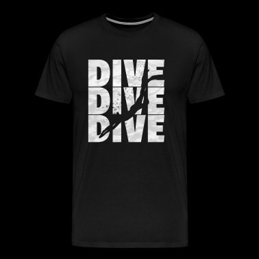 Dive Dive Dive - Men's Premium T-Shirt