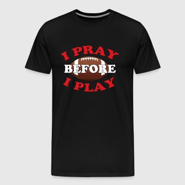 I Pray Before I Play Football Player Gift - Men's Premium T-Shirt