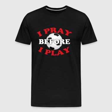 I Pray Before I Play Soccer Player Gift - Men's Premium T-Shirt